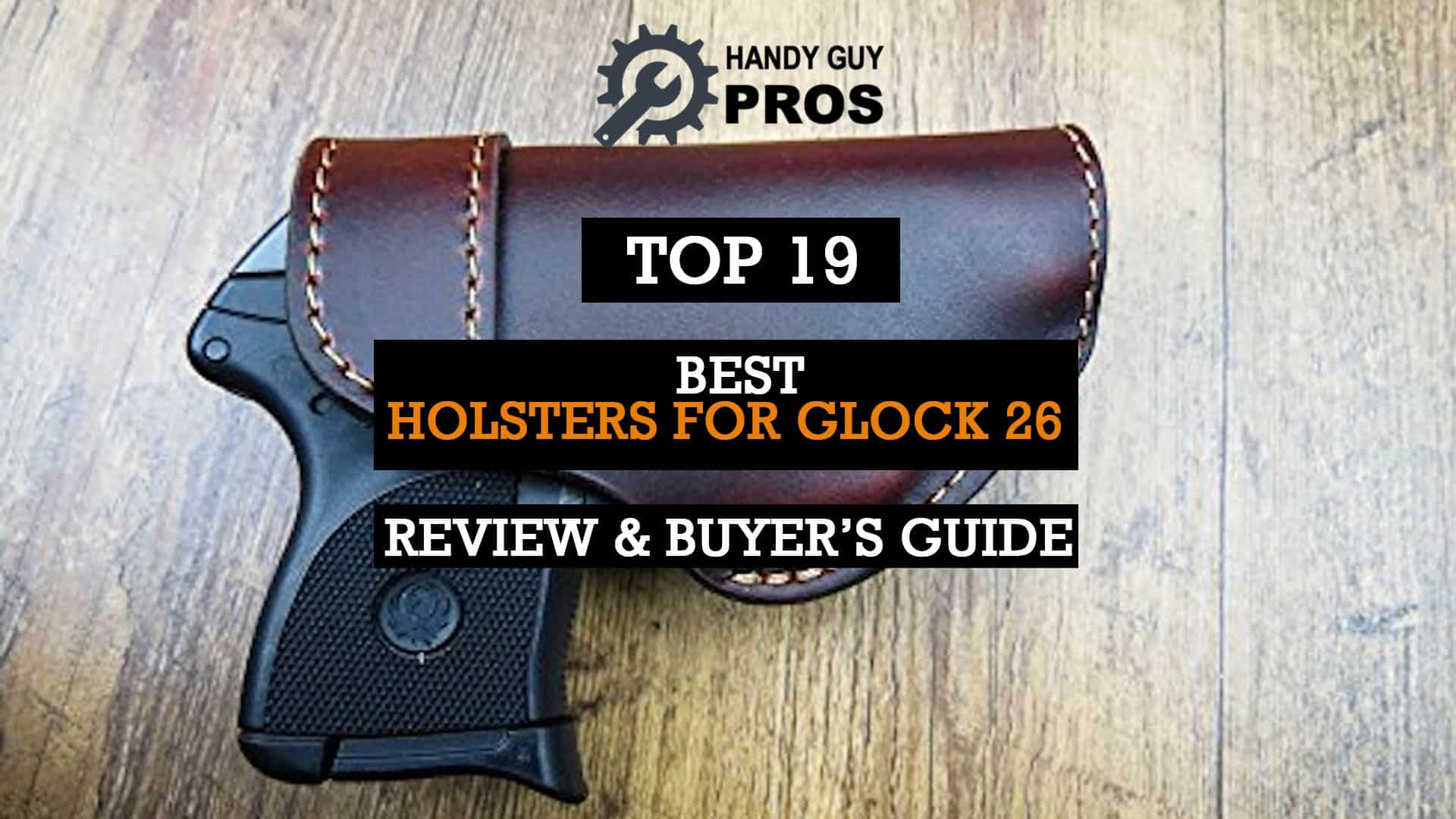 Best Holsters for Glock 26